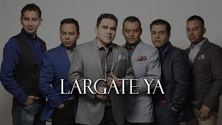 LARGATE YA (AUDIO)