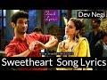 Sweetheart Song Lyrics Sushant Singh Dev Negi Sara Ali mp3