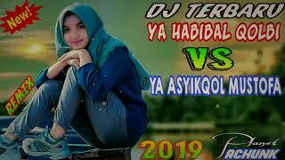 Dj remix ya habibal qolbi VS ya ashyqol mustofa 2019