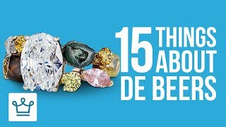 15 Things You Didn't Know About De Beers