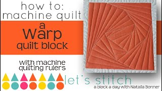How To-Machine Quilt a Warp Quilt Block-With Natalia Bonner- Lets Stitch a Block a Day- Day 73