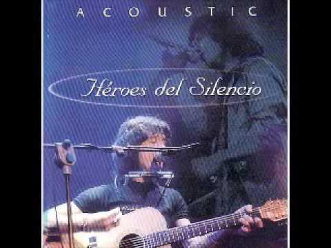 Heroes Del Silencio - Acustica