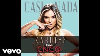 Karol G - Casi Nada (Audio) ft. CNCO