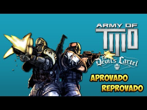 Aprovado & Reprovado : Army of TWO The Devil\'s Cartel