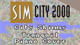 SimCity 2000 - 'City Shimmy' Tranquil Piano Cover