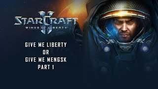 Starcraft 2 - Give me Liberty or Give me Mengsk! - Part 1