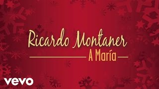 Ricardo Montaner (Рикардо Монтанер) - A Maria