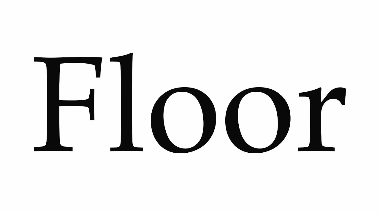 how to pronounce floor youtube