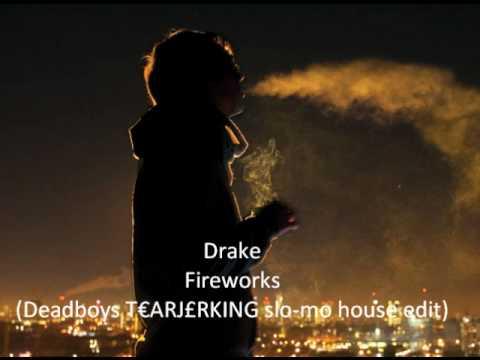 Drake Fireworks (deadboy slo mo house edit)