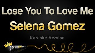 Selena Gomez - Lose You To Love Me (Karaoke Version)