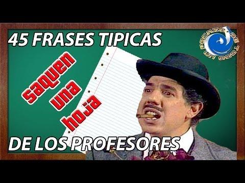 45 FRASES TIPICAS DE LOS PROFESORES