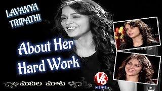 lavanya-tripathi-about-her-hard-work-madila-maata-v6-news