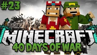 ♠ 40 Day War: Possible Enemy Base Located??? - Day 23 ♠