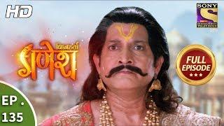 Vighnaharta Ganesh - Ep 135 - Full Episode - 28th February, 2018
