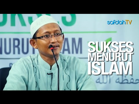 Kajian Islam: Sukses Menurut Islam - Ustadz Badru Salam, Lc