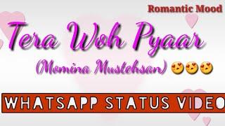 Whatsapp Status Lyrics Video Romantic Mood Tera Wo