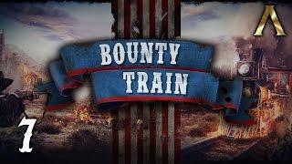 Bounty Train - Pt.7 - Gatling Gun Woes