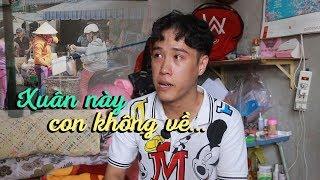 Người lao động nghèo rơi nước mắt vì không được về quê ăn Tết