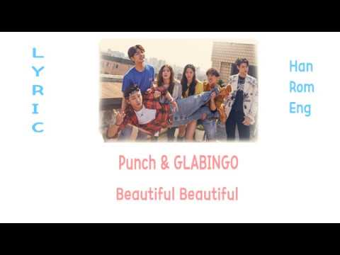 [LYRIC] Punch & GLABINGO – Beautiful Beautiful [Han-Rom-Eng]