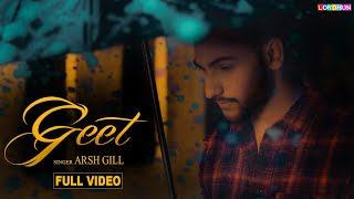 GEET (Full Song ) ARSH GILL || New Punjabi Songs 2018 || Lokdhun