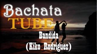 Watch Kiko Rodriguez Bandida video