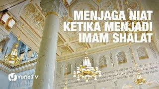 Menjaga Niat Ketika Menjadi Imam Shalat
