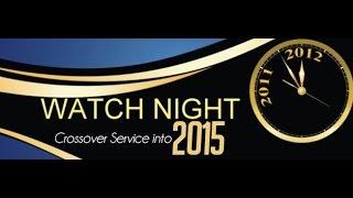 HOLY COMMUNION/ 2014 WATCH NIGHT SERVICE