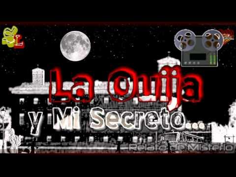 Relatos de Miedo, Historias Reales de la Ouija, la Ouija y mi Secreto, Obsesión con la Tabla Ouija