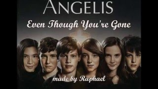 Watch Angelis Even Though Youre Gone video