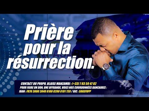 PRIERE POUR LA RÉSURRECTION # Prophète Blaise Manzambi #CASARHEMA
