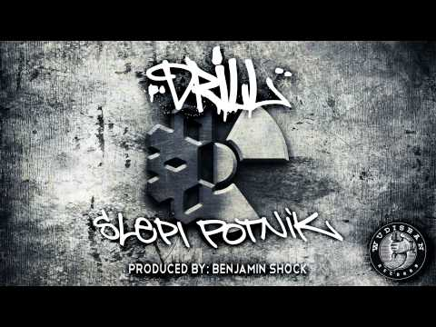 DRILL - SLEPI POTNIK (PRODUCED BY: BENJAMIN SHOCK)