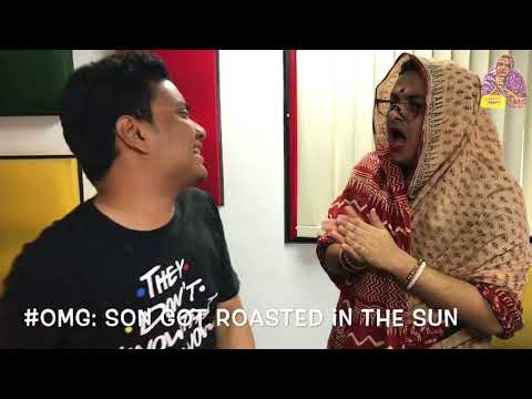 OMG - O Maa Go - Son gets roasted in the Sun