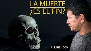 ¿LA MUERTE ES EL FINAL? DIA DE LOS DIFUNTOS - PADRE LUIS TORO