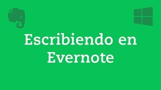 2. Escribiendo en Evernote para Windows