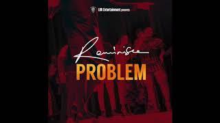 download lagu Reminisce - Problem gratis