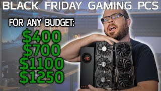 4 Gaming PC Builds for Black Friday! $400, $700, $1100 and $1250