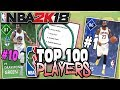 TOP 100 PLAYERS OF 2018 LIST! NBA 2K18 SQUAD BUILDER -