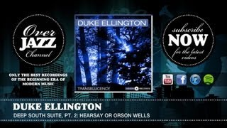 Duke Ellington - Deep South Suite, Pt. 2 - Hearsay or Orson Wells (1946)