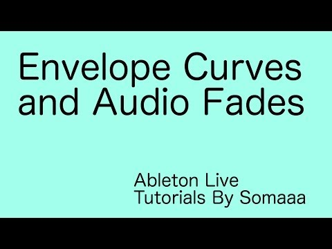 How To Create Audio Fades and MIDI Envelope Curves In Ableton Live 9
