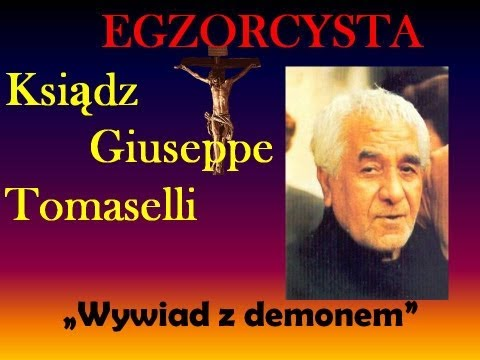Egzorcysta Ks. Giuseppe Tomaselli ( Wywiad z demonem )