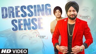 Dressing Sense: Kuwar Virk, Sshampy Singh (Full Song) | Latest Punjabi Songs 2018 | T-Series