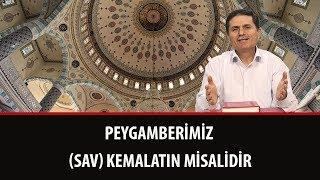 Dr. Ahmet Çolak - Peygamberimiz (sav) Kemalatın Misalidir