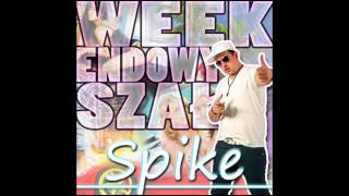 Spike - Weekendowy Szał (Dee Jay Crash Remix)