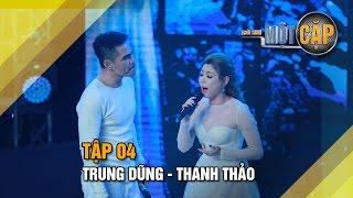 Trung Dũng - Thanh Thảo: Tình đầu tình cuối   Trời sinh một cặp tập 4   It takes 2 Vietnam 2017