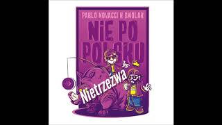 download lagu Pablo Novacci X Smolak - Nietrzeźwa Prod. Pablo Novacci gratis