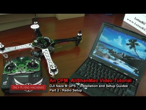 DJI Naza Installation and setup New Guide -- Part 3