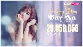 Video clip Hương Đêm Bay Xa | Hari Won | Official Music Video