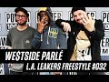 WE$TSIDE PARLÉ Freestyle With The L.A. Leakers - Freestyle #032