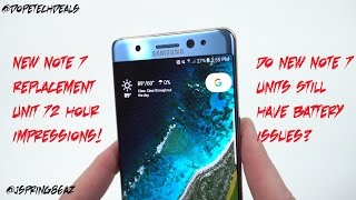 New Galaxy Note 7 (Green Battery) Replacement Battery Problems? 72 Hours Impressions