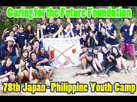 78th RP-Japan Youth Work Camp in CFF Philippines
